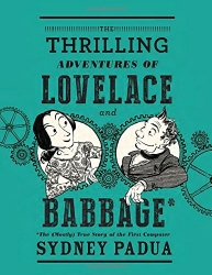 """The Thrilling Adventures of Lovelace & Babbage"" by Sydney Padua"